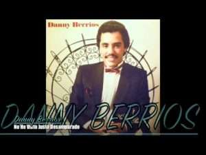 No He Visto Justo Desamparado – Danny Berrios