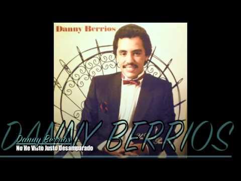 No He Visto Justo Desamparado - Danny Berrios