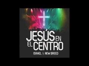 Israel & New Breed – Tu Presencia Es El Cielo