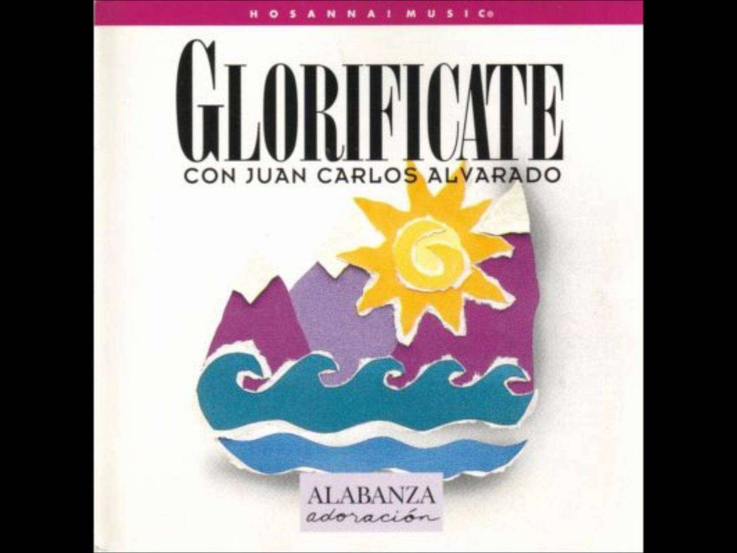 Juan Carlos Alvarado – Hossana Music – Todo – All things