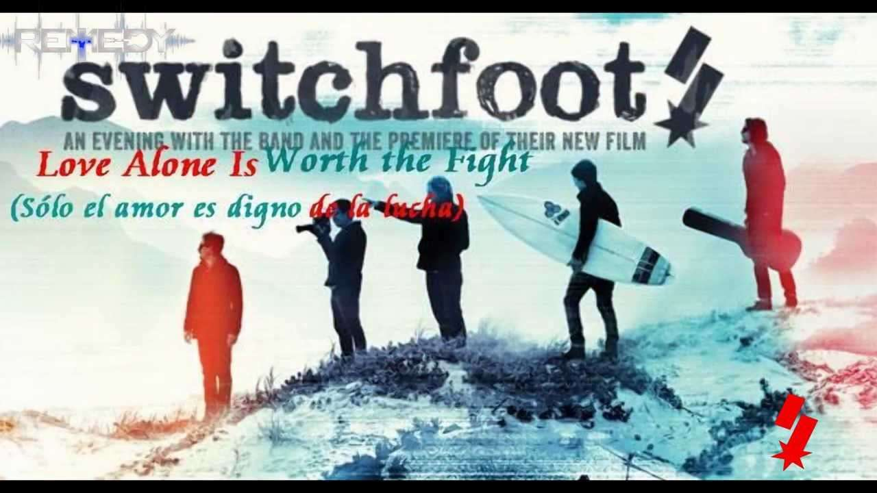 Photo of Switchfoot – Love Alone Is Worth the Fight – sub español