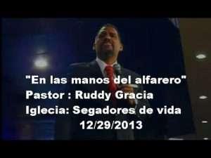 Pastor Ruddy Gracia – En las manos del alfarero