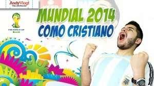Mundial 2014 como buen cristiano – AndyVlog
