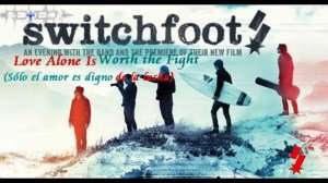 Love Alone Is Worth the Fight – Switchfoot – Español