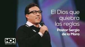 El Dios que rompe reglas – Sergio De La Mora (Hechos 29, 2014)
