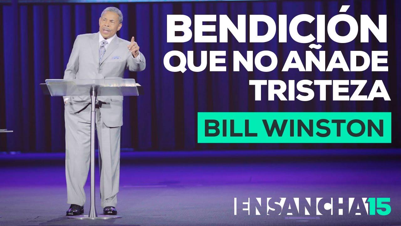 Bendicion que no añade tristeza - Bill Winston, Ensancha 2015