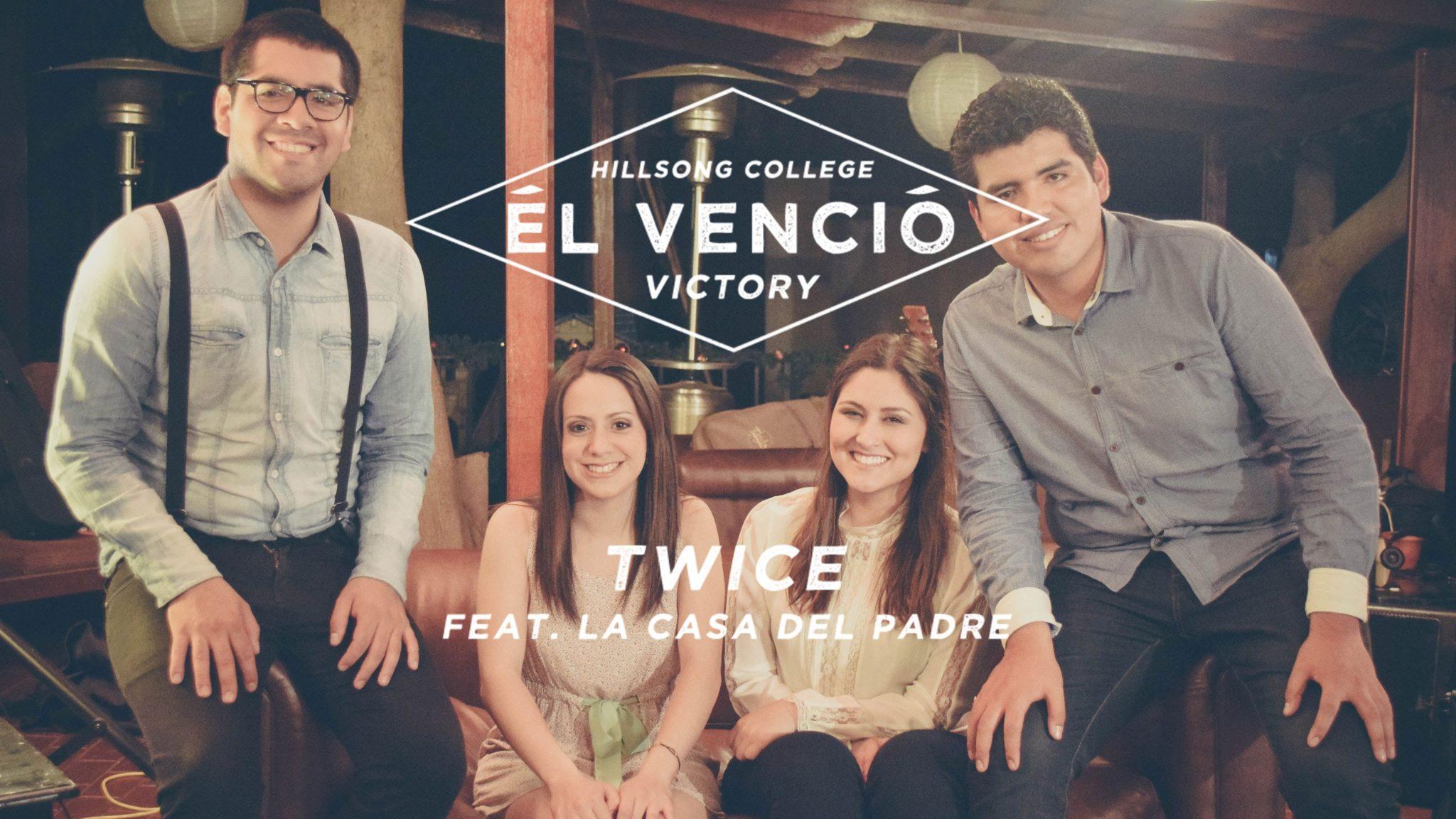 Photo of El vencio (Victory) Hillsong College – Twice & La Casa del Padre