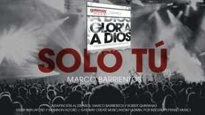 Marco Barrientos & Gateway Worship – Solo tu