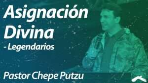 Asignación Divina – Pastor Chepe Putzu