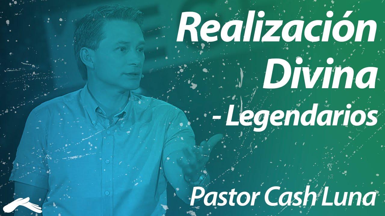 Pastor Cash Luna - Realización divina, Legendarios
