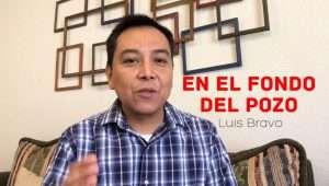 En el fondo del pozo – Luis Bravo