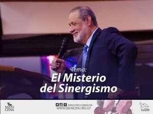 El Misterio del Sinergismo, Parte 1 – Apostol Sergio Enriquez