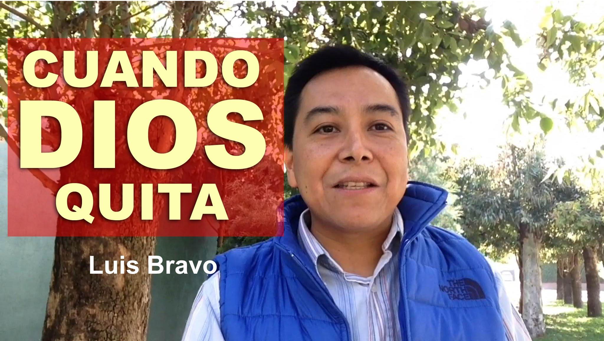 Photo of Cuando Dios quita – Luis Bravo