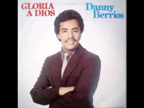 Photo of Danny Berrios – A Dios sea la gloria