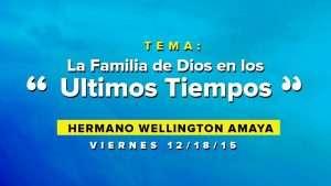 La Familia De Dios En Los Ultimos Tiempos – Wellington Amaya