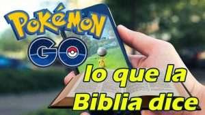 Pokémon Go, lo que la Biblia dice – Luis Bravo