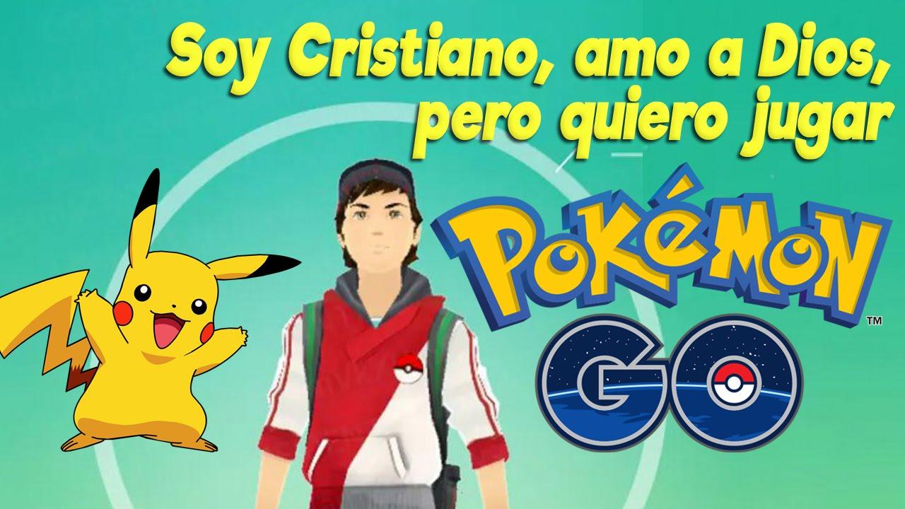 Soy Cristiano, amo a Dios, pero quiero jugar Pokémon Go !