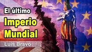 El último imperio mundial – Luis Bravo