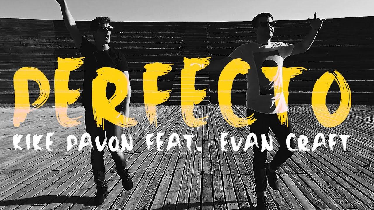 Perfecto - Kike Pavón feat. Evan Craft