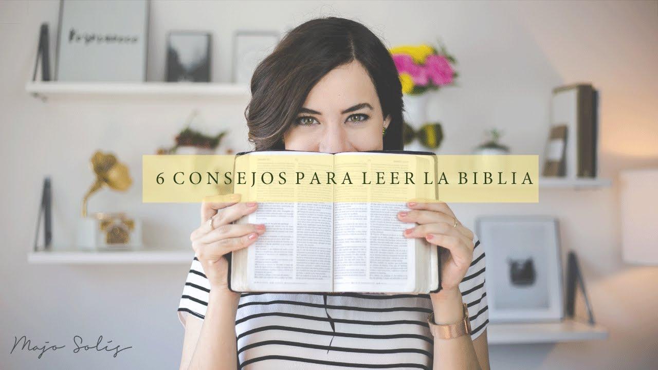 6 Consejos para Leer la Biblia - Majo Solís