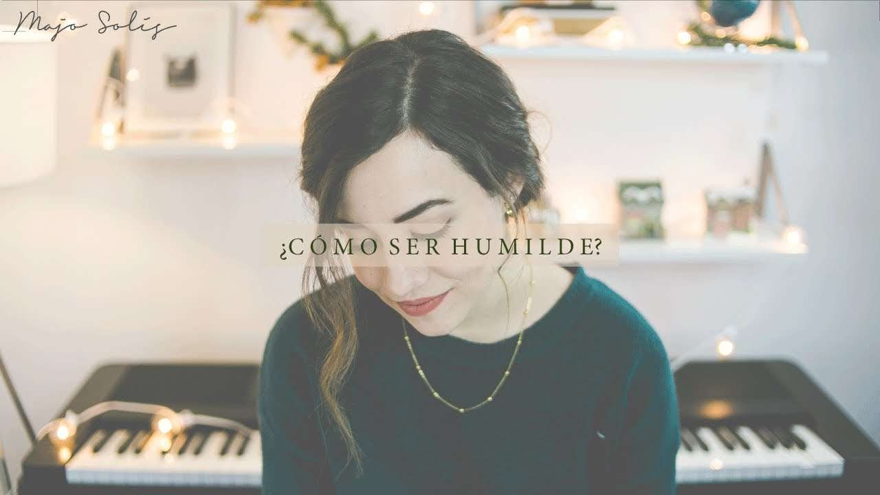 Photo of ¿Cómo ser humilde? – Majo Solís