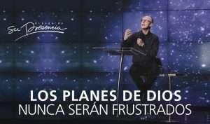 Los planes de Dios nunca serán frustrados – Andrés Corson