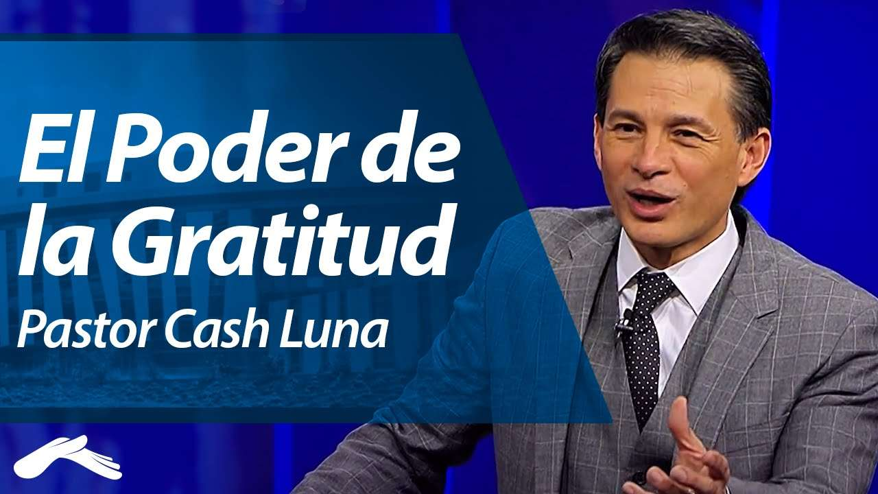 Sed agradecidos - Pastor Cash Luna