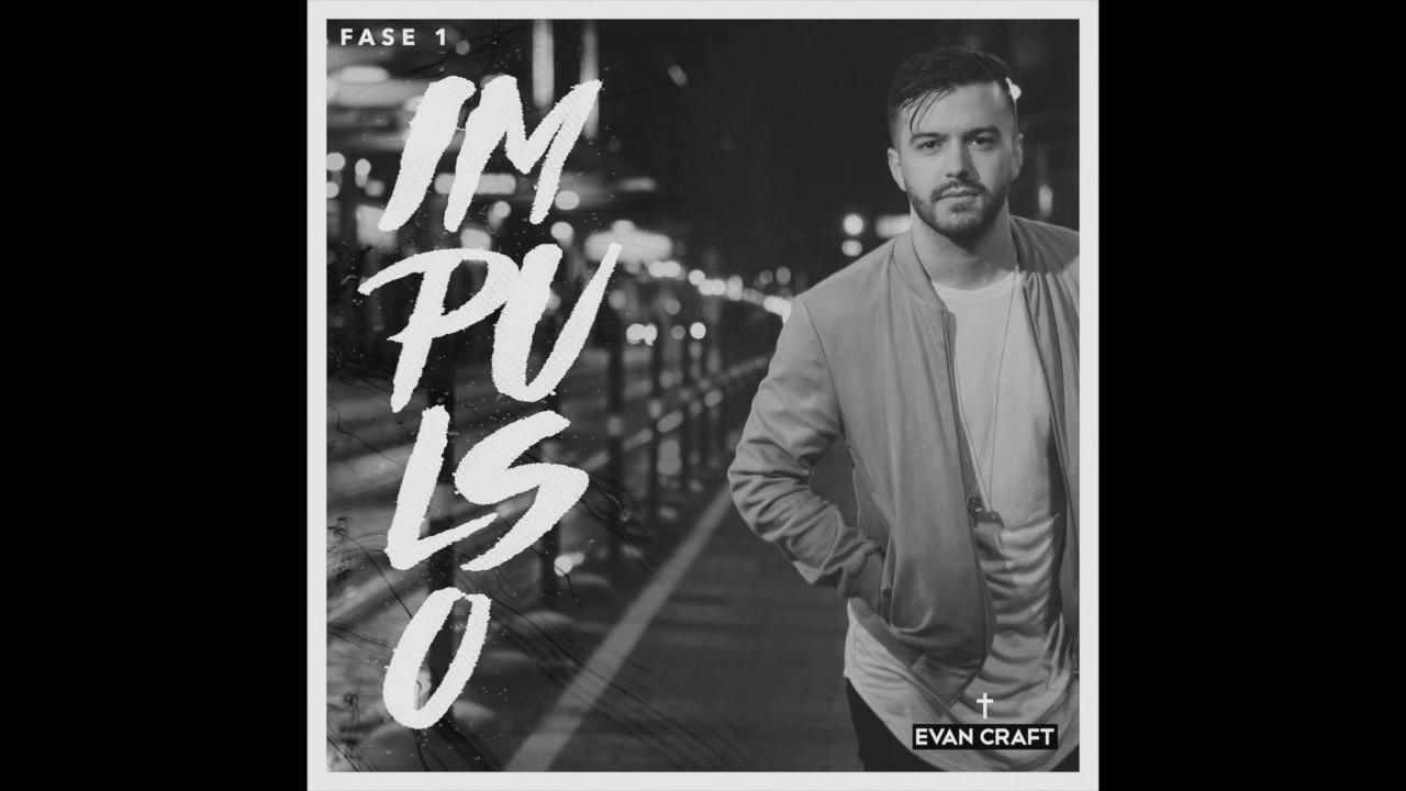 Photo of Evan Craft – Impulso: Fase 1