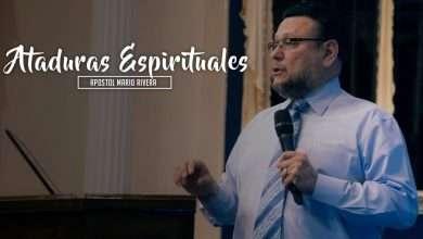 Photo of Ataduras Espirituales – Apostol Mario Rivera