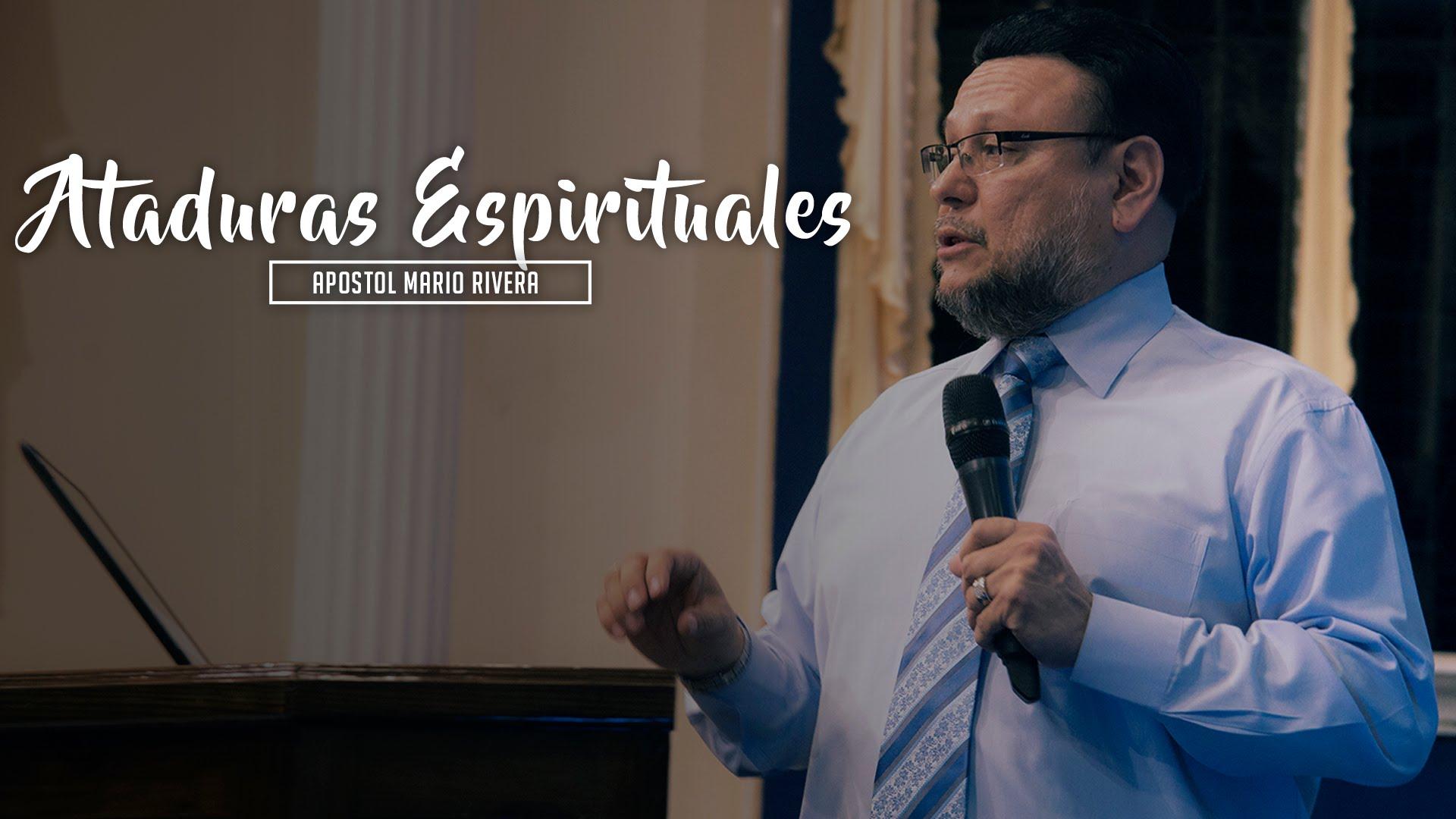 Ataduras Espirituales – Apostol Mario Rivera