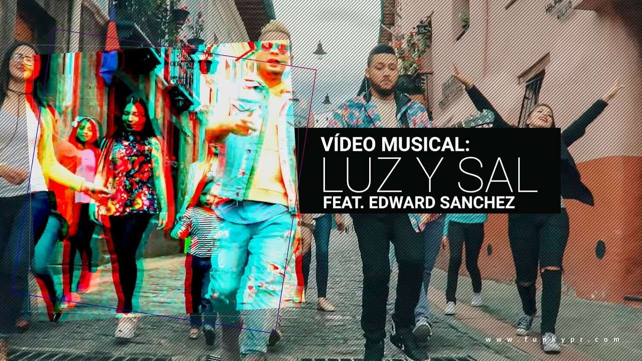 Funky – Luz Y Sal – (Video Oficial) ft. Edward Sanchez