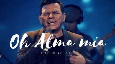 Oh Alma Mía - Los Voceros de Cristo feat. Julio Melgar