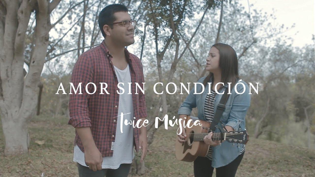 Amor Sin Condición – Twice Musica