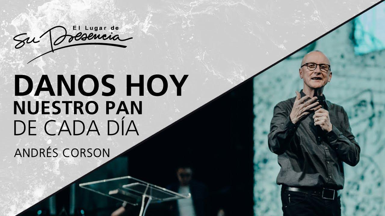 Danos hoy nuestro pan de cada día – Andrés Corson