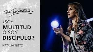 ¿Soy multitud o soy discípulo? – Natalia Nieto