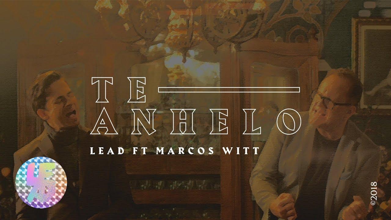 LEAD – Te Anhelo Ft. Marcos Witt
