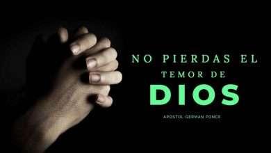 Photo of No pierdas el temor de Dios – Apóstol German Ponce