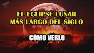 Luna de Sangre y El Eclipse Más Largo del Siglo XXI