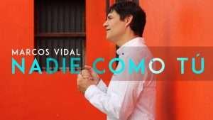 Nadie Como Tú (Videoclip Oficial) – Marcos Vidal