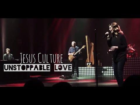 Jesus Culture – Unstoppable Love (subtitulado en español)