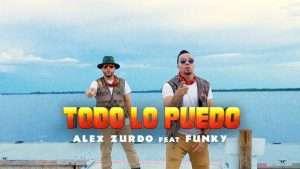 Alex Zurdo ft. Funky – Todo Lo puedo (Video Oficial)