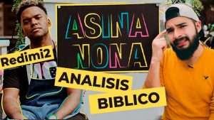 Asina Nona, análisis bíblico – Redimi2 – AndyVlog