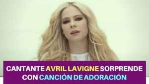 Avril Lavigne lanza: Head Above Water, donde canta a Dios
