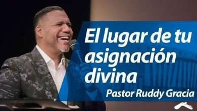 Photo of El lugar de tu asignación divina – Pastor Rudy Gracia
