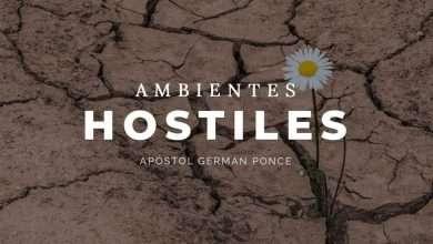 Photo of Ambientes hostiles – Apóstol German Ponce