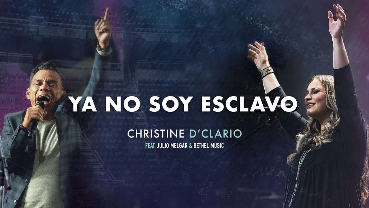 Christine D'Clario Ft. Julio Melgar & Bethel Music – Ya No Soy Esclavo