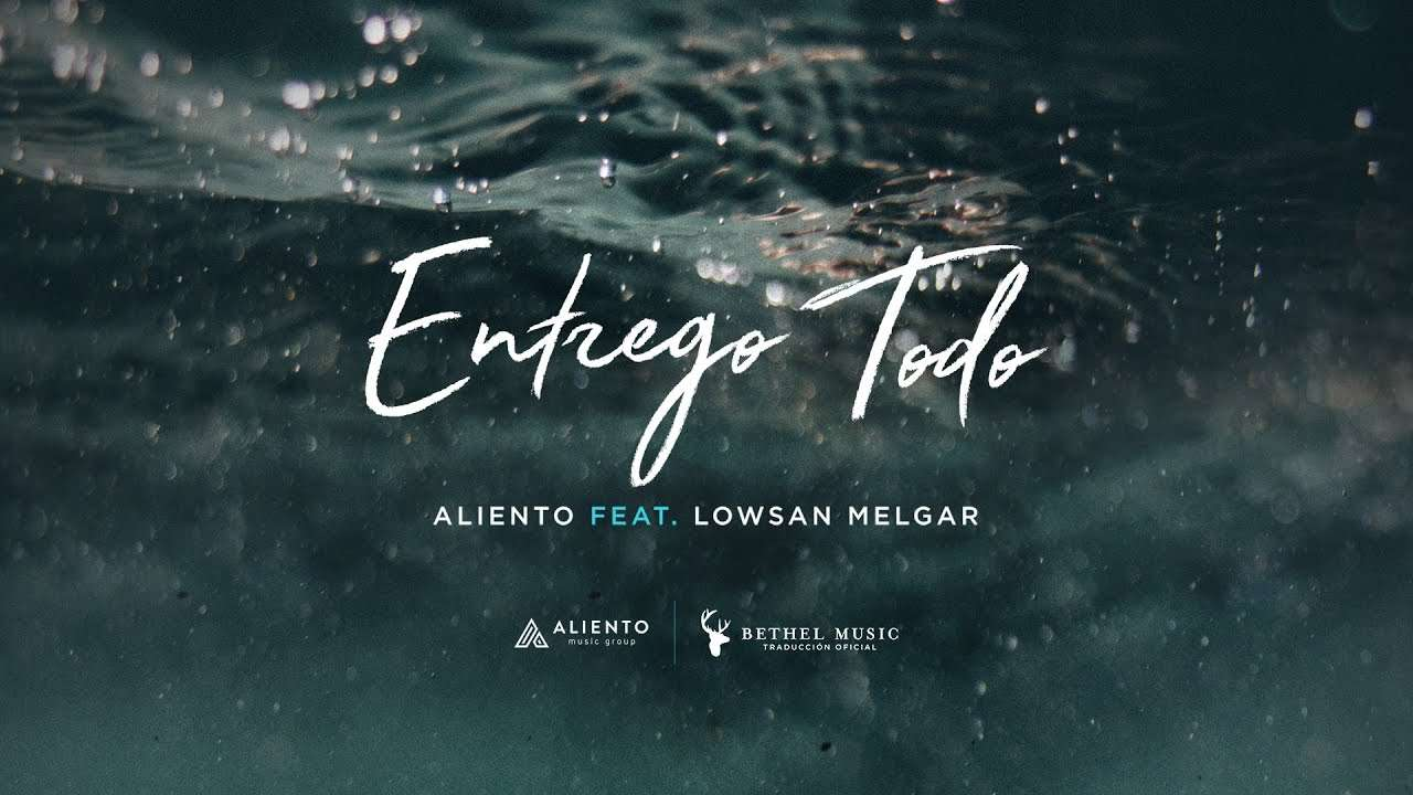 Entrego Todo – Letra Oficial – Aliento (Feat. Lowsan Melgar)