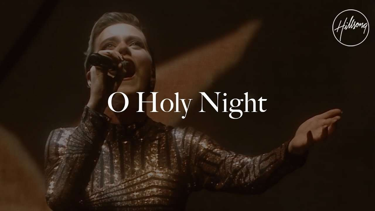 O Holy Night – Hillsong Worship, Live