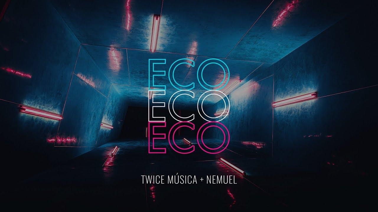 TWICE MÚSICA feat. NEMUEL – Eco (Elevation Worship – Echo en español)