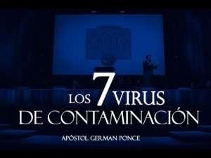 Los 7 virus De Contaminación – Apóstol German Ponce